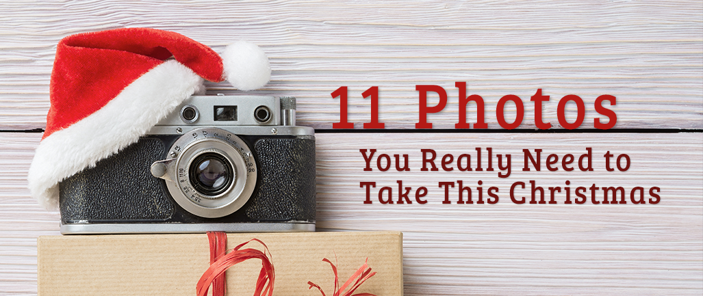 11 Photos You Really Need to Take This Christmas