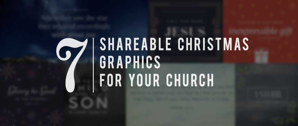 7 Shareable Christmas Graphics for Your Church