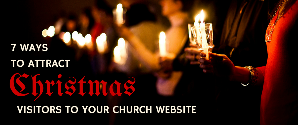 7 Ways to Attract Christmas Visitors to Your Church Website