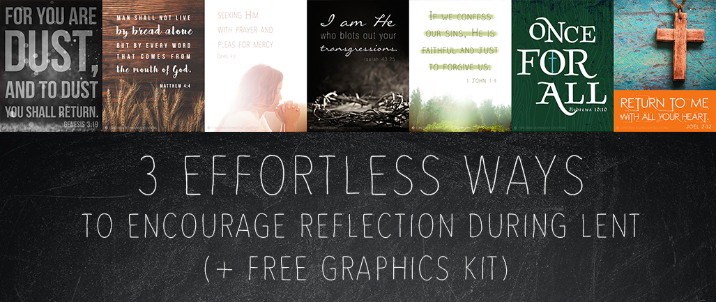 3 Effortless Ways to Encourage Reflection During Lent