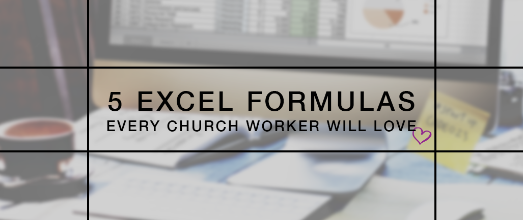 5 Excel Formulas Every Church Worker Will Love