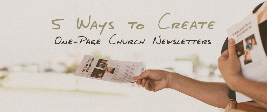 5 Ways to Create One-Page Church Newsletters