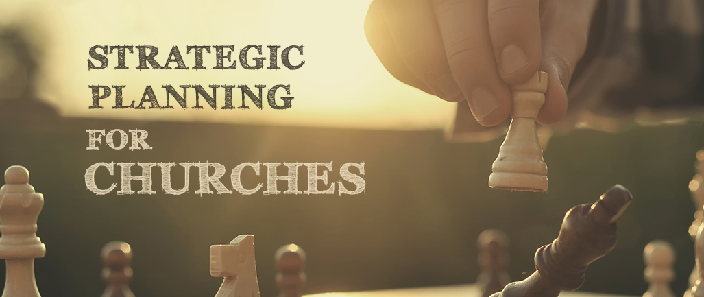 Strategic Planning for Churches
