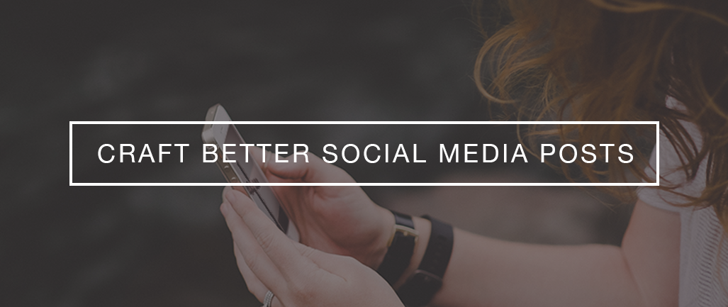 3 Simple Formulas for Crafting Better Social Media Posts