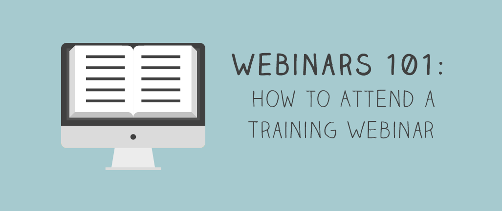 Webinars 101 How to Attend a Training Webinar