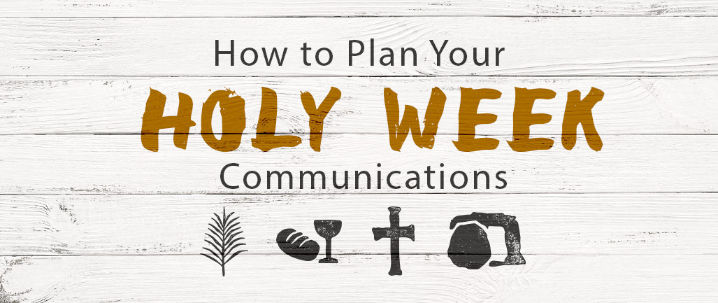 How to Plan Your Holy Week Communications