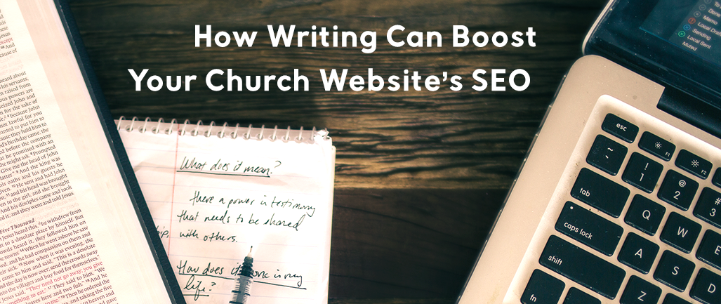 How Writing Can Boost Your Church Website's SEO