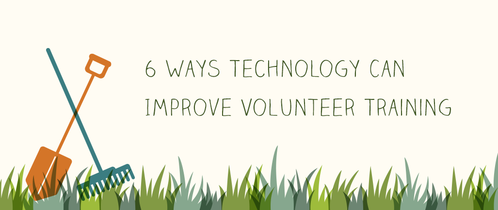 6 Ways Technology Can Improve Volunteer Training