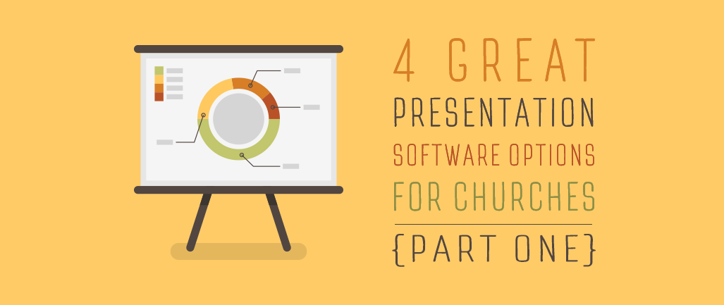 4-great-presentation-software-options-for-churches-part-one.png