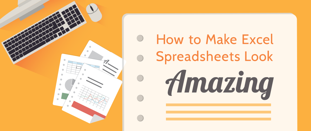 How to Make Excel Spreadsheets Look Amazing