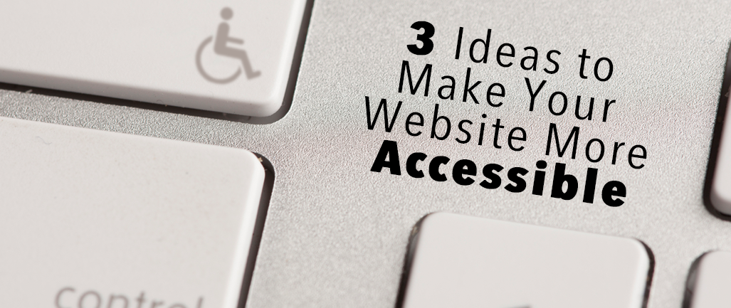 3_Ideas_to_Make_Your_Website_More_Accessible-2.png