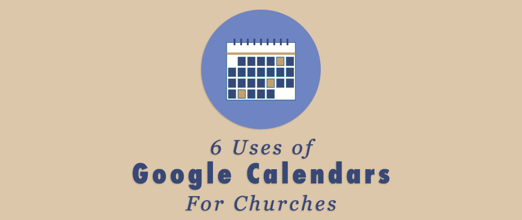 6 Uses of Google Calendars for Churches