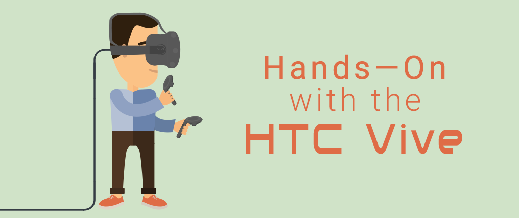 HandsOn_with_the_HTC_Vive.png