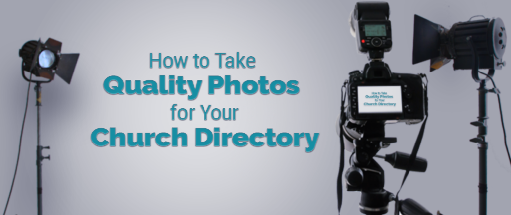 How to Take Quality Photos for Your Church Directory