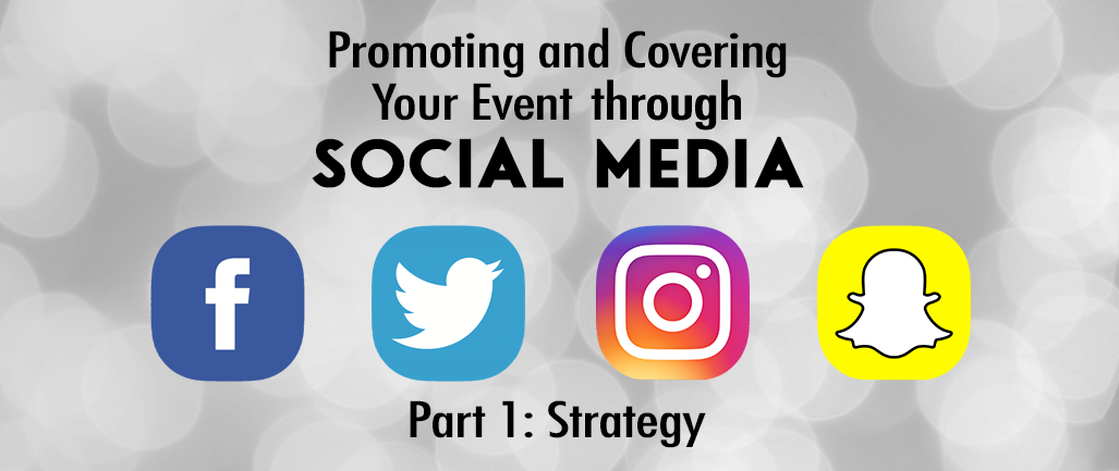 Promoting and Covering Your Event Through Social Media - Part 1