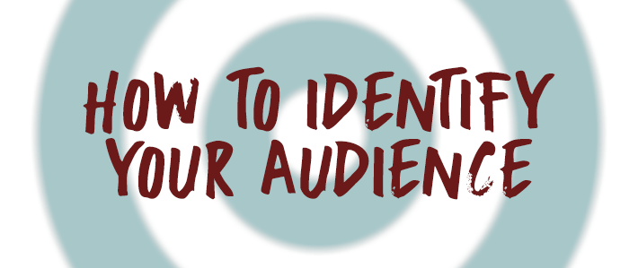 How to Identify Your Audience