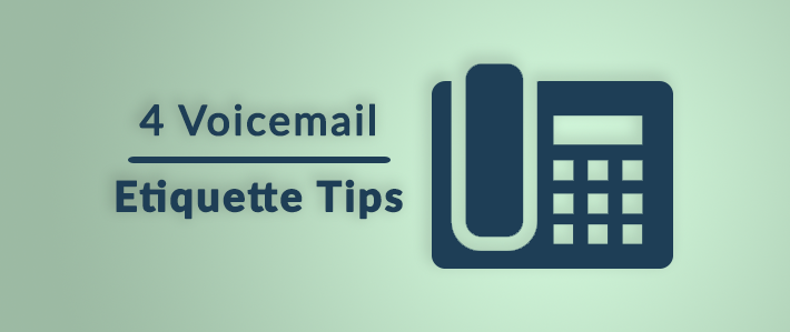 4 Voicemail Etiquette Tips.png