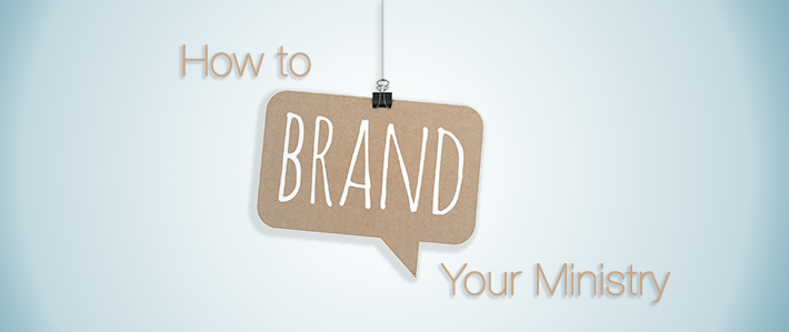 How to Brand Your Ministry