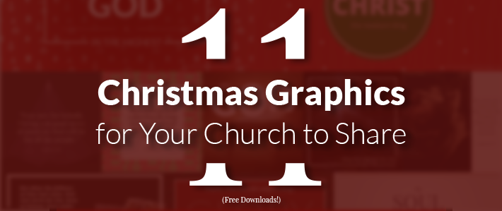 11 Christmas Graphics for Your Church to Share