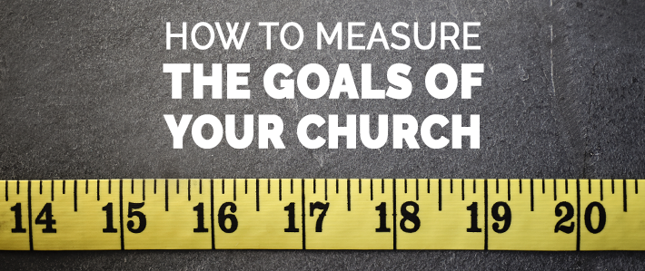 How to Measure the Goals of Your Church.png