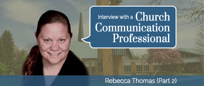 Interview with a Church Communication Professional - Rebecca Thomas (Part 2)