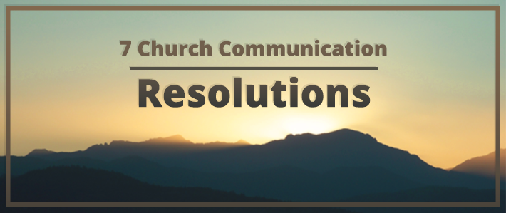 7 Church Communication Resolutions