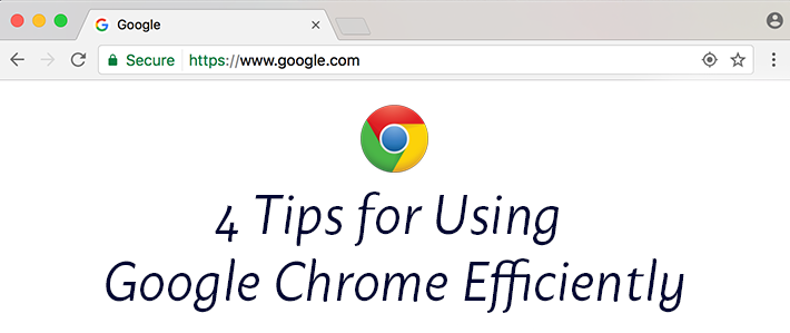4 Tips for Using Google Chrome Efficiently.png