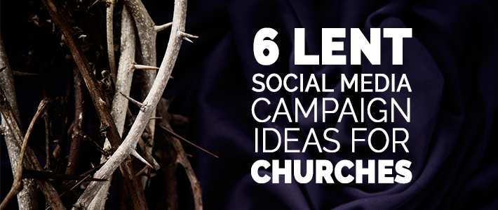 6 Lent Social Media Campaign Ideas for Churches.png