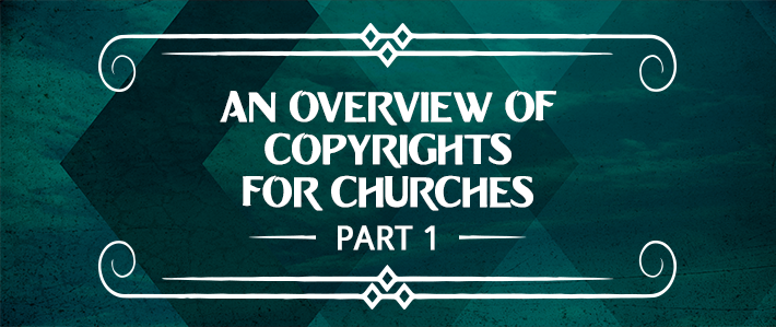 An Overview of Copyrights for Churches - Part 1.png