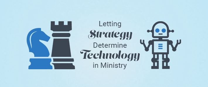 Letting Strategy Determine Technology in Ministry.png