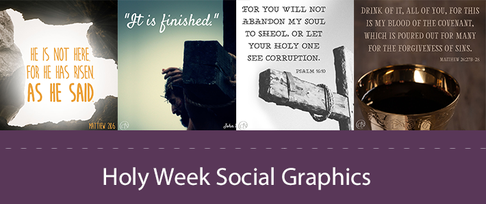 4 Graphics to Help You Focus this Holy Week