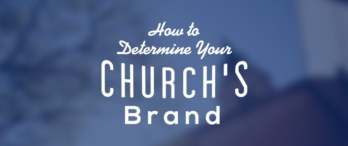 How to Determine Your Churchs Brand.png