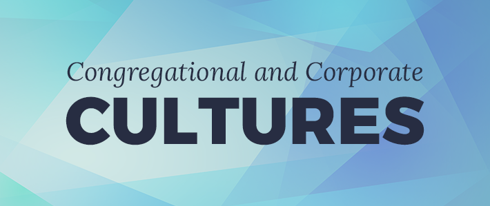 Congregational and Corporate Cultures