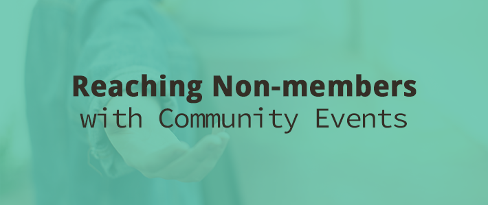 Reaching Non-members with Community Events.png