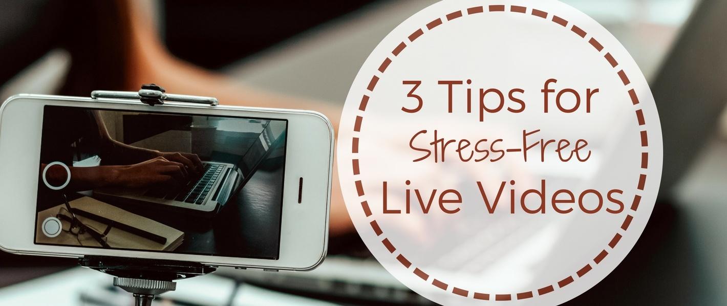 Blog- 3 Tips for Stress-Free Live Videos (2).jpg