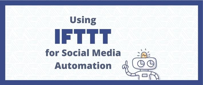 Using IFTTT for Social Media Automation.jpg