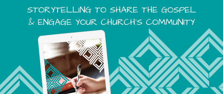 blog- Storytelling to Share the Gospel & Engage Your Church's Community (2)