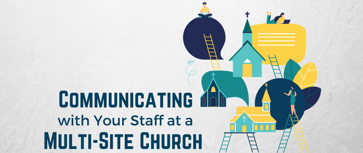 blog-Communicating with Your Staff at a Multi-Site Church