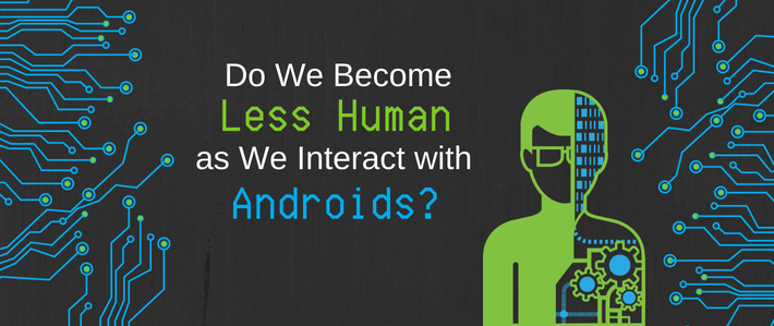 Illustrated Graphic with blue and green vector art of circuits and an illustration of a mans torso split vertically with a robot, there is text that reads, Do We Become Less Human as We Interact with Androids?