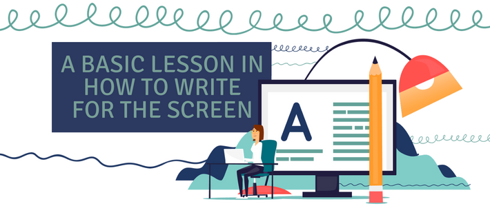 blog- A Basic Lesson in How to Write for the Screen