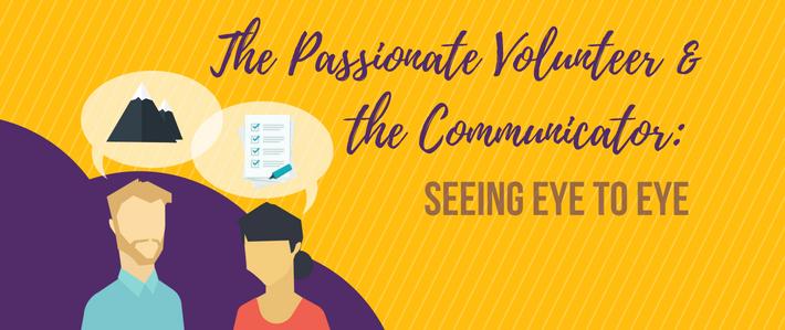 blog- The Passionate Volunteer & the Communicator_ Seeing Eye to Eye