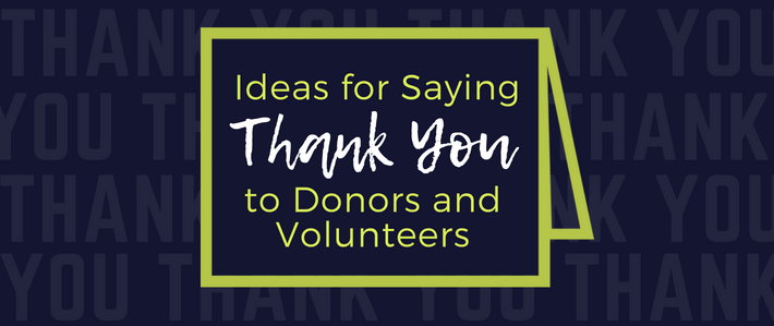 blog-Ideas for Saying Thank You to Donors and Volunteers