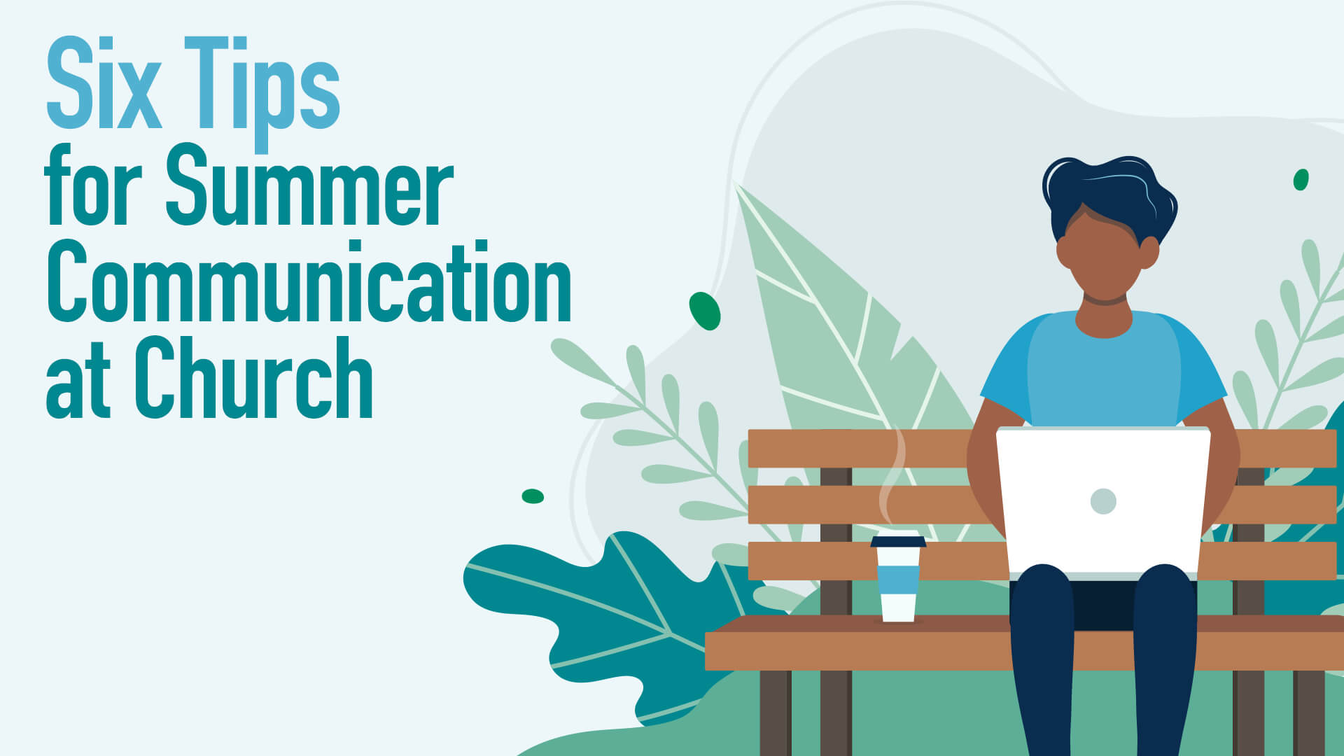 six-tips-for-summer-communication-at-church