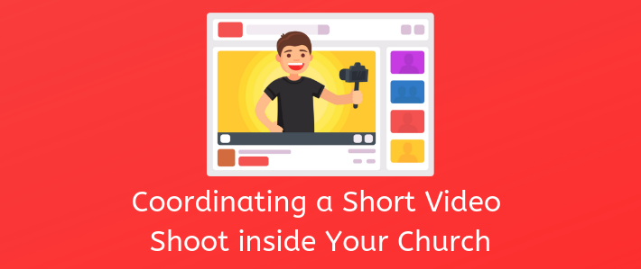 coordinating-a-video-shoot-inside-the-church-for-short-videos-blog-post