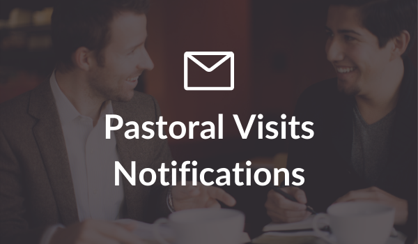 Pastoral Visits Notifications