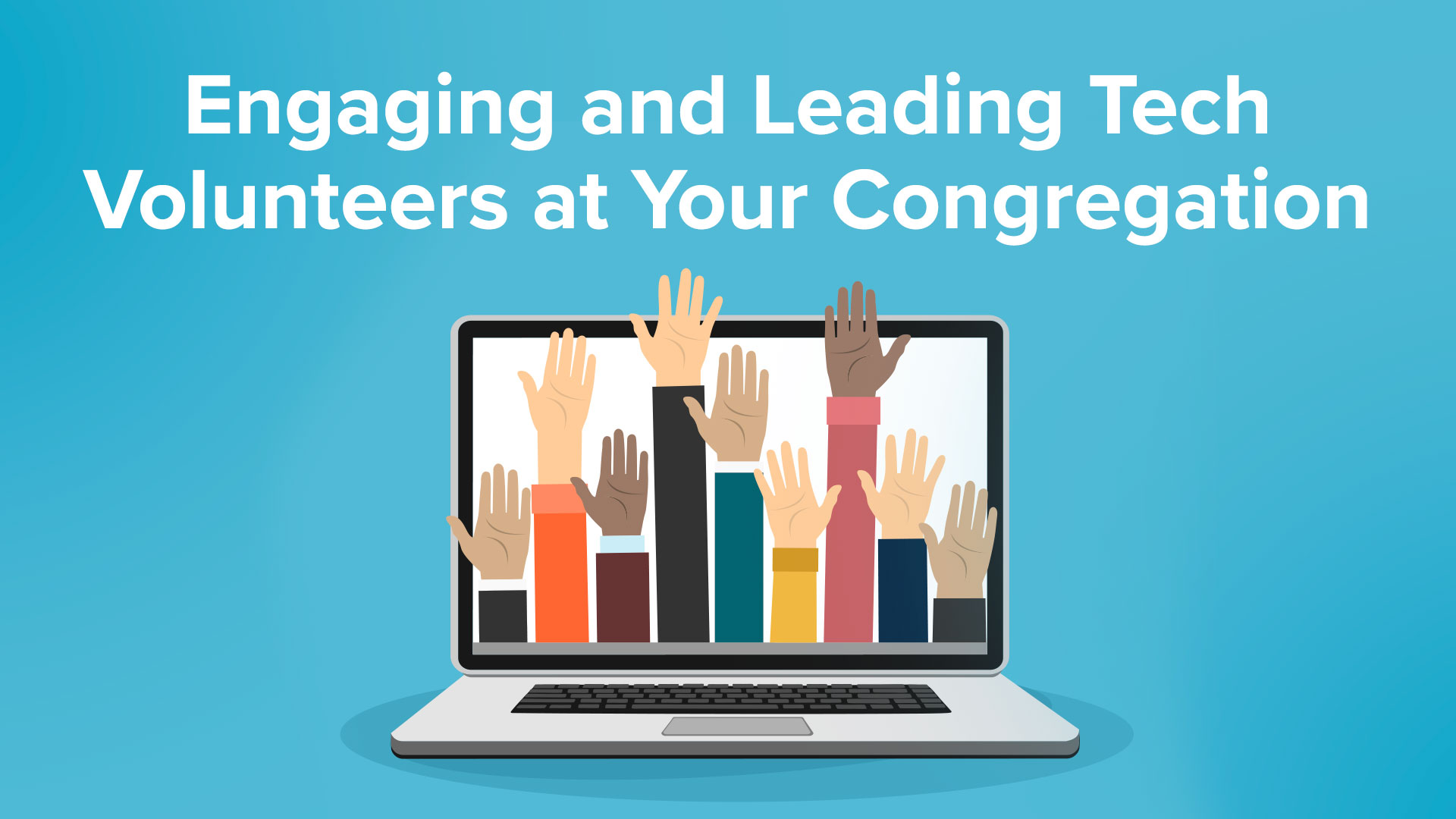engaging-and-leading-tech-volunteers-at-your-congregation